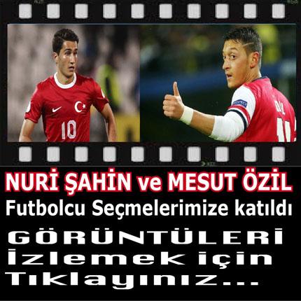 Mesut Özil ve Nuri Şahin Futbolcu Seçmelerimize katıldı.